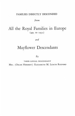 Families Directly Descended from All the Royal Families in Europe (495 to 1932) & Mayflower Descendants. Bound with Supplement - Rixford