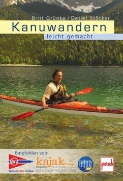 Kanuwandern leicht gemacht - Grünke, Britt; Stöcker, Detlef