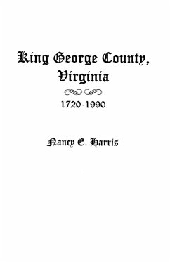 King George County, Virginia 1720-1990