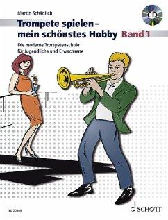 Trompete spielen, mein schönstes Hobby, m. Audio-CD - Schädlich, Martin