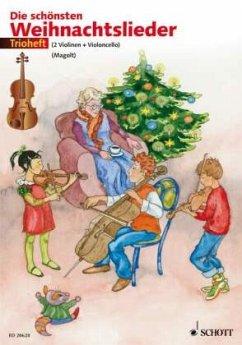 Die schönsten Weihnachtslieder, Trioheft, für 2 Violinen und Violoncello, Spielpartitur