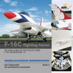 Modellflugzeug Monografien 02. F-16 C Fighting Falcon