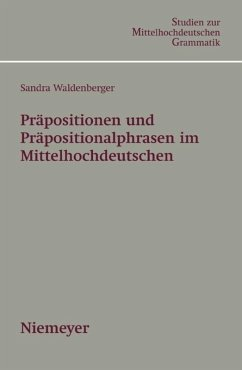 Präpositionen und Präpositionalphrasen im Mittelhochdeutschen - Waldenberger, Sandra