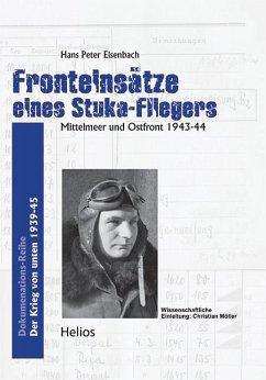 Fronteinsätze eines Stuka-Fliegers - Eisenbach, Hans Peter