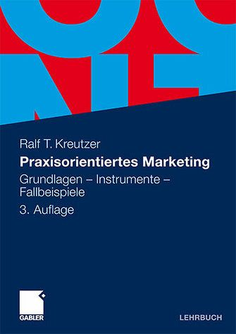 Praxisorientiertes Marketing - Kreutzer, Ralf T.