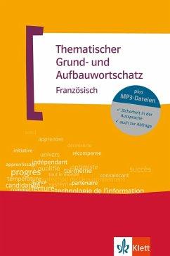 Thematischer Grund- und Aufbauwortschatz Französisch - Fischer, Wolfgang;Le Plouhinec, Anne-Marie