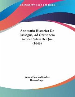 Annotatio Historica De Passagiis, Ad Orationem Aeneae Sylvii De Qua (1648)