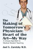 The Making of Tomorrow's Physician: Heart of the Art -- My Way: A Unique Approach to Medical Student Teaching
