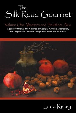 The Silk Road Gourmet: Volume One: Western and Southern Asia
