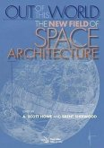 Out of This World: The New Field of Space Architecture