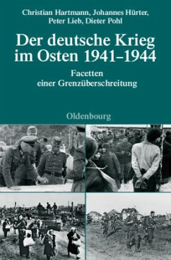 Der deutsche Krieg im Osten 1941-1944 - Hartmann, Christian; Pohl, Dieter; Lieb, Peter; Hürter, Johannes