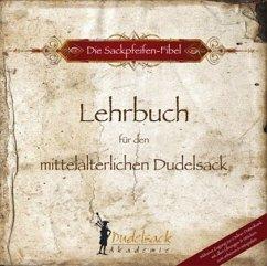 Die Sackpfeifen-Fibel, Lehrbuch für den mittelalterlichen Dudelsack