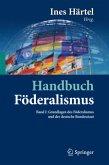 Handbuch Föderalismus 01 Föderalismus als demokratische Rechtsordnung und Rechtskultur in Deutschland, Europa und der Welt