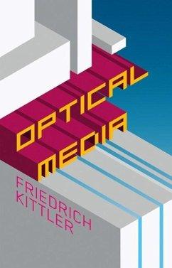 Optical Media: Berlin Lectures 1999 - Kittler, Friedrich