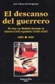 El descanso del guerrero : el cine en Madrid durante la guerra civil española (1936-1939)