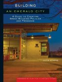 Building an Emerald City: A Guide to Creating Green Building Policies and Programs