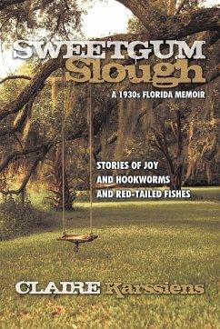 Sweetgum Slough: A 1930s Florida Memoir - Karssiens, Claire