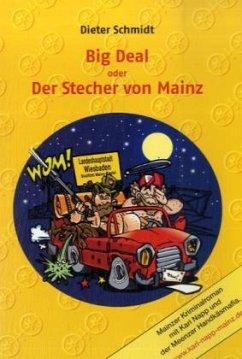 Big Deal oder Der Stecher von Mainz - Schmidt, Dieter