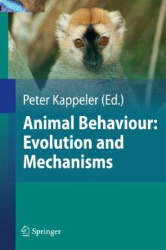 Animal Behaviour: Evolution and Mechanisms - Anthes, Nils;Bergmüller, Ralph;Blanckenhorn, Wolf;Kappeler, Peter M