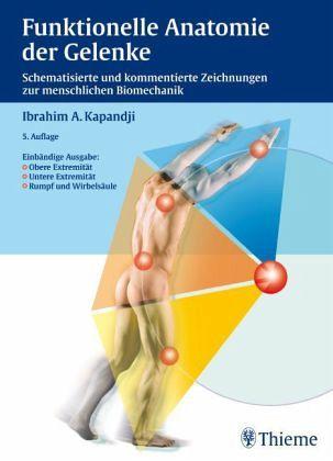 Funktionelle Anatomie der Gelenke von Ibrahim A. Kapandji; Jürgen ...