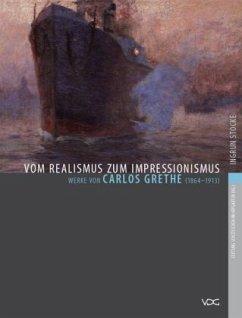 Vom Realismus zum Impressionismus - Werke von Carlos Grethe (1864-1913) - Stocke, Ingrun