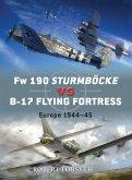 FW 190 Sturmböcke Vs B-17 Flying Fortress: Europe 1944-45