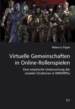Virtuelle Gemeinschaften in Online-Rollenspielen - Trippe, Rebecca