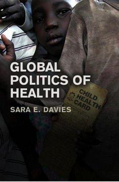 Global Politics of Health - Davies, Sara