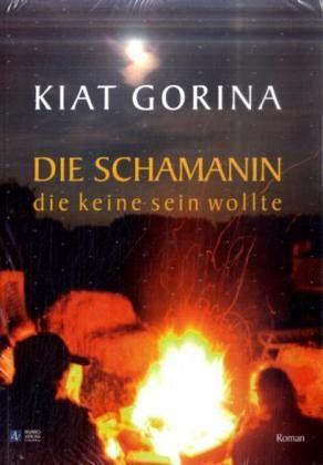 Die Schamanin, die keine sein wollte - Gorina, Kiat