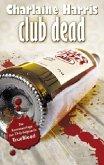 Club Dead / Sookie Stackhouse Bd.3