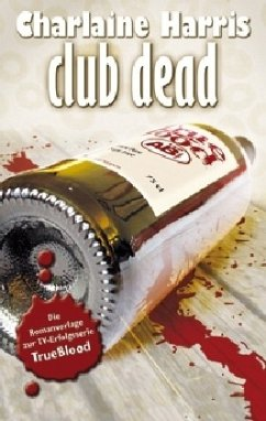 Club Dead / Sookie Stackhouse Bd.3 - Harris, Charlaine