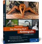 Das Shooting-Buch Aktfotografie, m. DVD-ROM