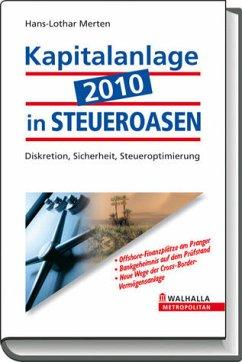 HANS-LOTHAR MERTEN - Kapitalanlage 2010 in Steueroasen: Diskretion, Sicherheit, Steueroptimierung