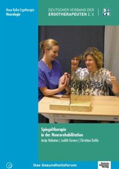 Spiegeltherapie in der Neurorehabilitation - Bioniok, Antje; Govers, Judith; Dohle, Christian