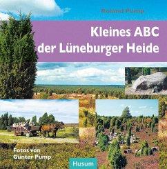 Kleines ABC der Lüneburger Heide - Pump, Roland