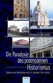 Die Paradoxie des postmodernen Historismus