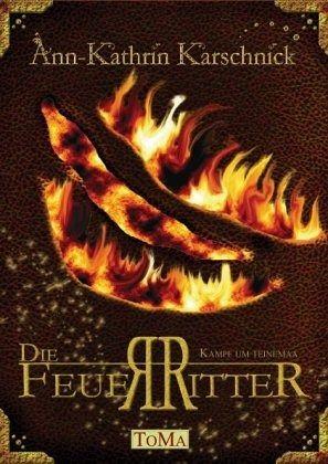 Die Feuerritter - Kampf um Teinemaa - Karschnick, Ann-Kathrin