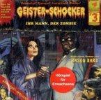 Ihr Mann, der Zombie / Geister-Schocker Bd.3 (CD)
