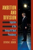 Ambition and Division: Legacies of the George W. Bush Presidency