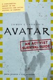 James Cameron's Avatar: An Activist Survival Guide: A Confidential Report on the Biological and Social History of Pandora