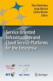 Service Oriented Infrastructures and Cloud Service Platforms for the Enterprise