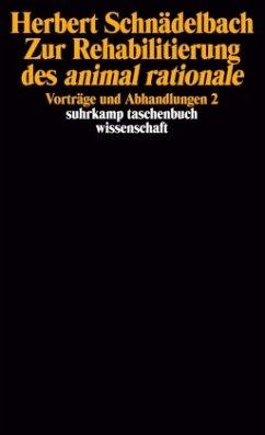 Zur Rehabilitierung des animal rationale - Schnädelbach, Herbert