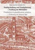 Stadtgründung und Stadtplanung - Freiburg/Fribourg während des Mittelalters
