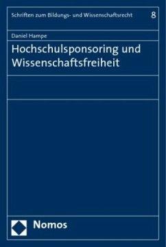Hochschulsponsoring und Wissenschaftsfreiheit - Hampe, Daniel