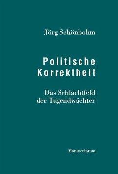 Politische Korrektheit - Schönbohm, Jörg