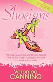 Shoeisms: Working Woman's Guide to Take Control and Be the Sassy, Successful Woman You Know You Can Be
