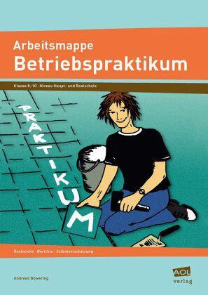 Arbeitsmappe Betriebspraktikum - Böwering, Andreas