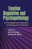 Emotion Regulation and Psychopathy: A Transdiagnostic Approach to Etiology and Treatment