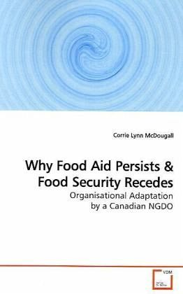 Why Food Aid Persists - McDougall, Corrie Lynn