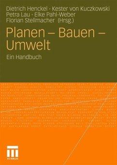 Planen - Bauen - Umwelt - Kuczkowski, Kester von / Lau, Petra / Pahl-Weber, Elke et al. (Hrsg.)
